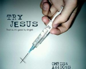 Addicted to Jesus